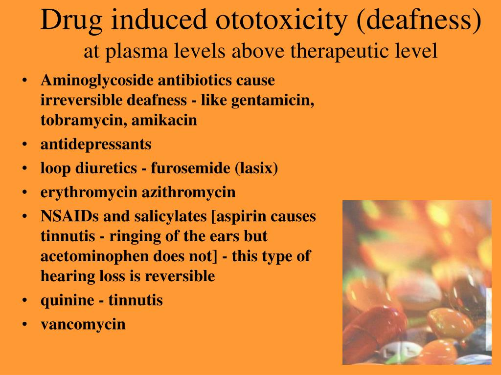 Drug induced ototoxicity (deafness)