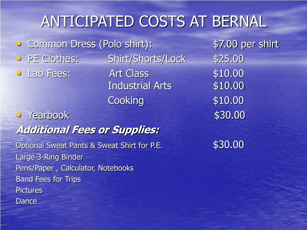 ANTICIPATED COSTS AT BERNAL