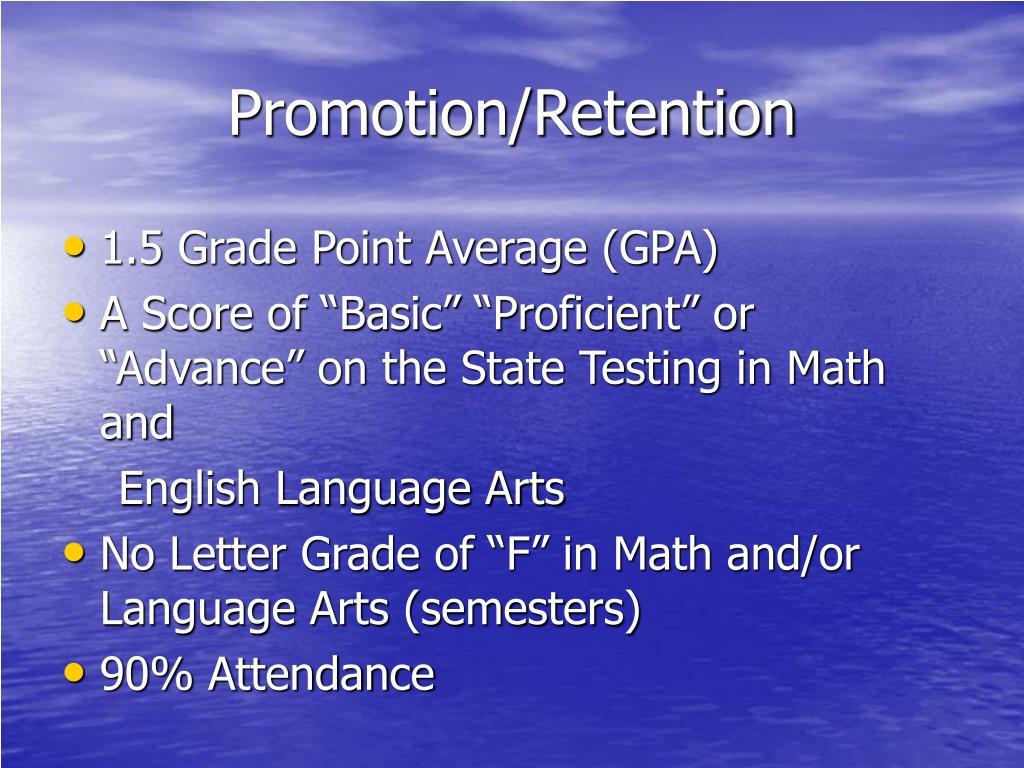 Promotion/Retention