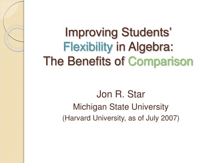 Improving students flexibility in algebra the benefits of comparison