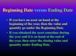 beginning date versus ending date