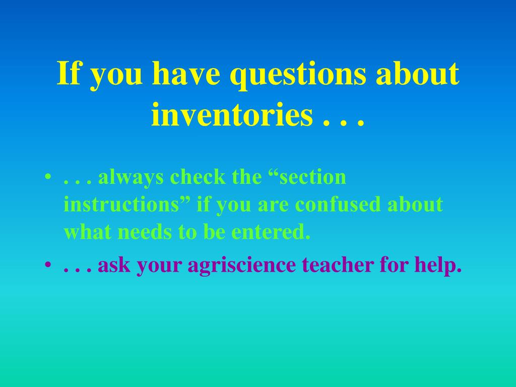 If you have questions about inventories . . .