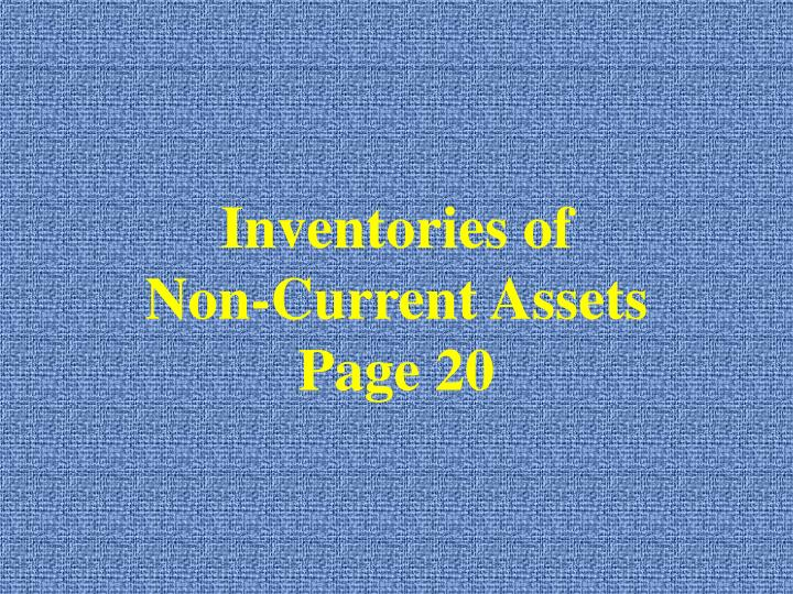 Inventories of non current assets page 20
