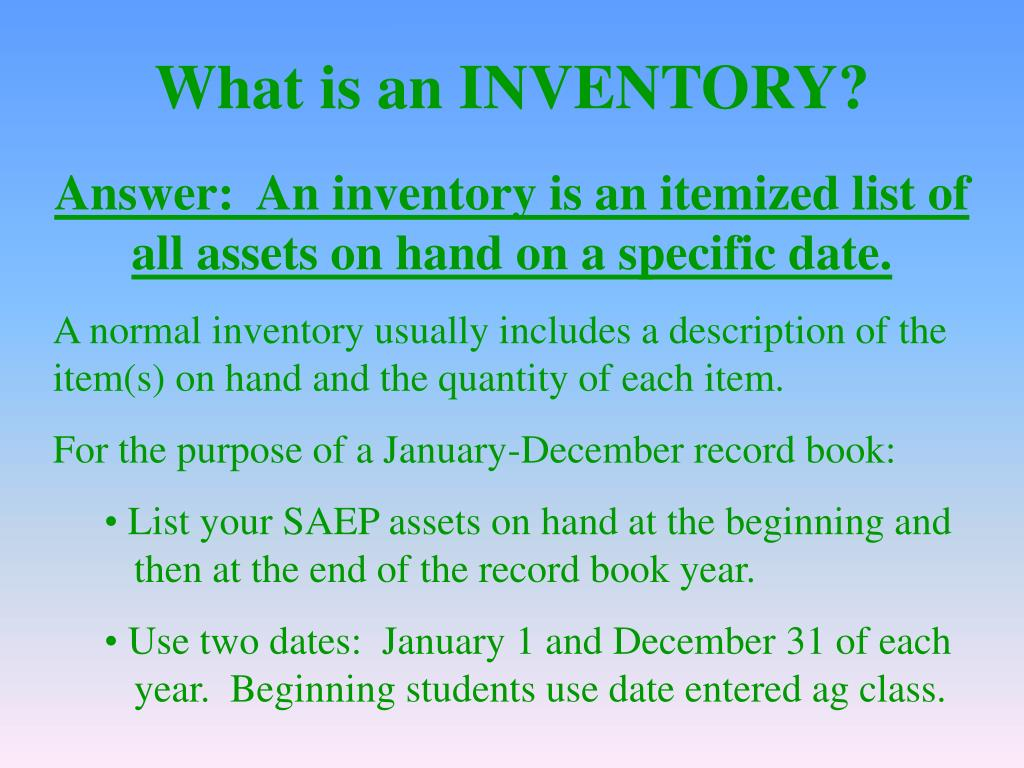 What is an INVENTORY?