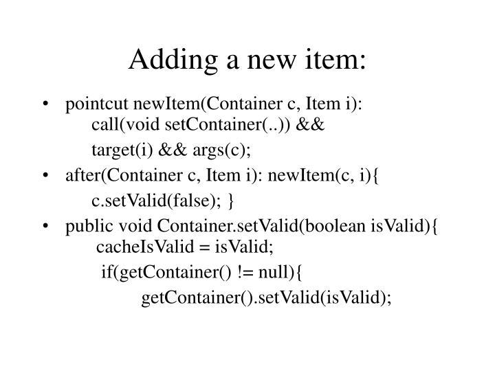 Adding a new item: