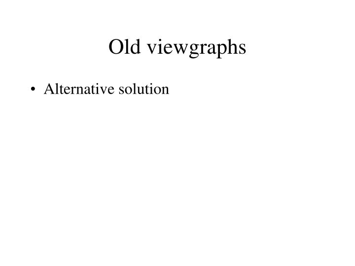 Old viewgraphs