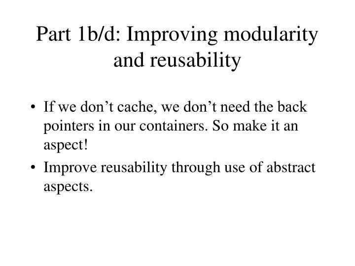Part 1b/d: Improving modularity and reusability