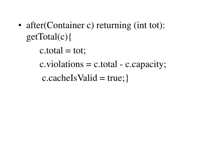 after(Container c) returning (int tot): getTotal(c){