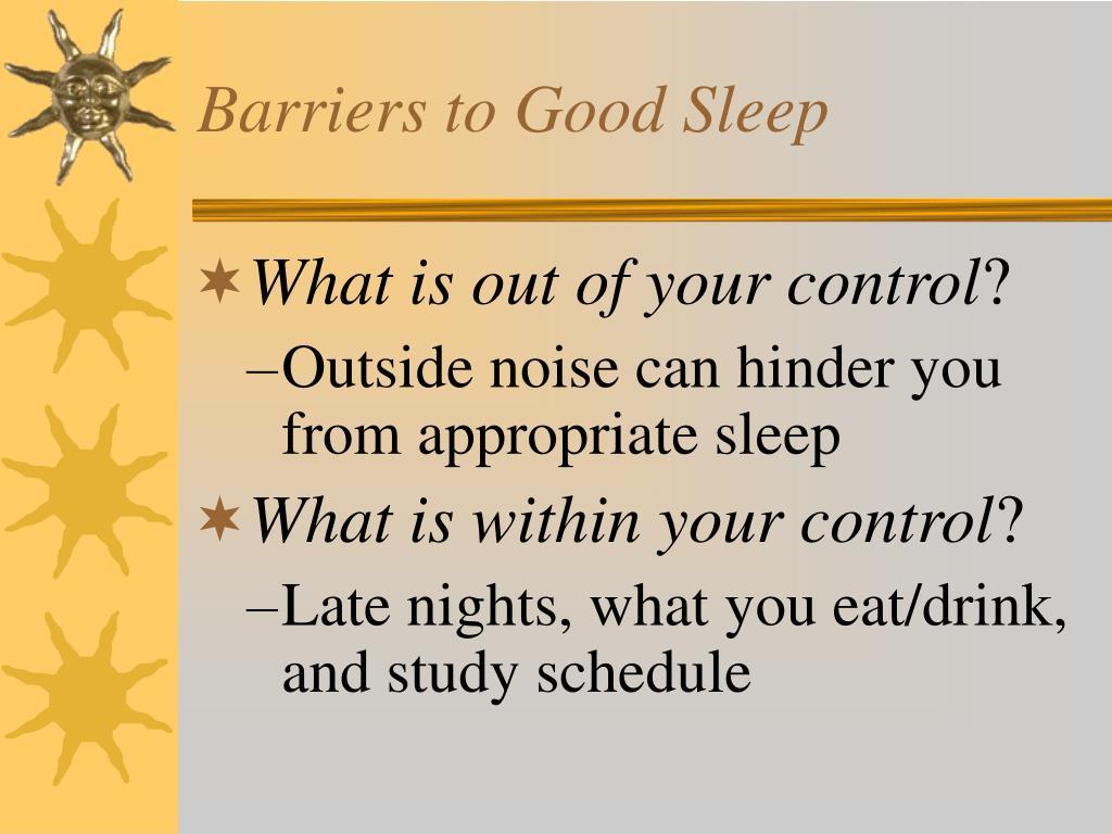 Barriers to Good Sleep