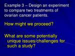 example 3 design an experiment to compare two treatments of ovarian cancer patients