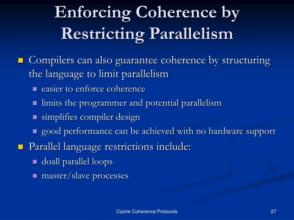 Enforcing Coherence by Restricting Parallelism