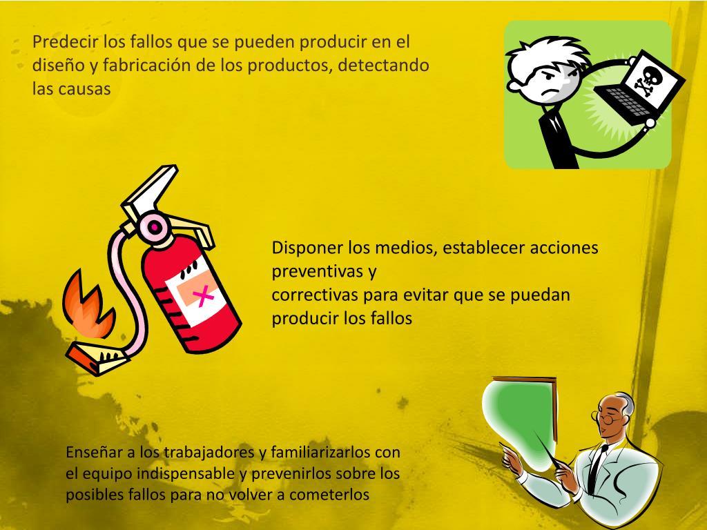 Predecir los fallos que se pueden producir en el diseño y fabricación de los productos, detectando las causas