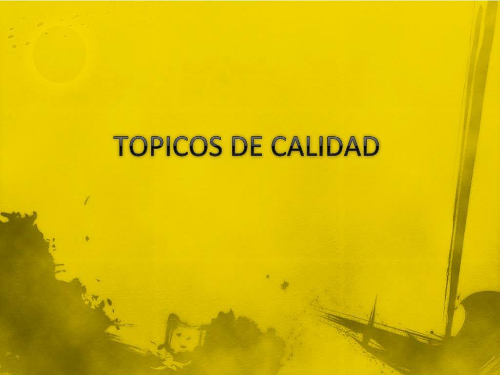 TOPICOS DE CALIDAD