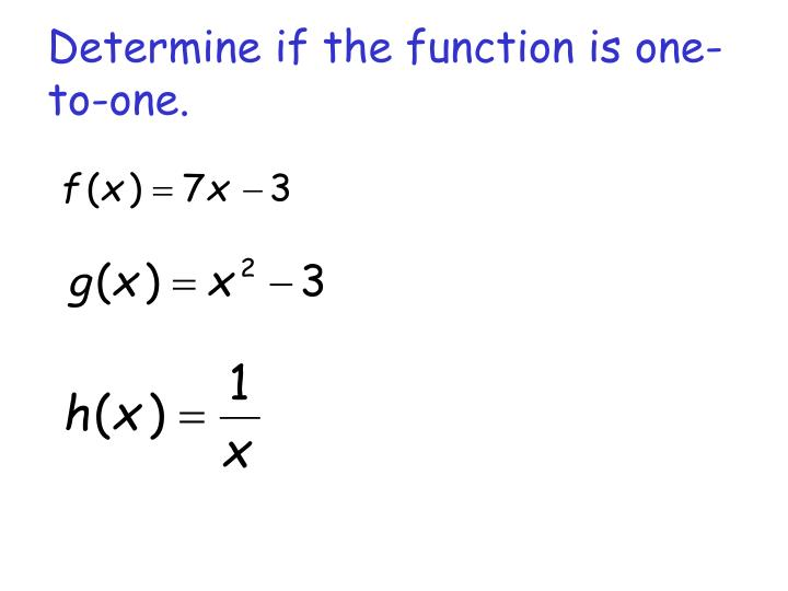 Determine if the function is one-to-one.