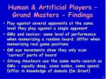 human artificial players grand masters findings