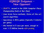 kqrkqr endgames new opponent