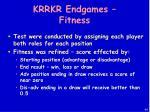 krrkr endgames fitness