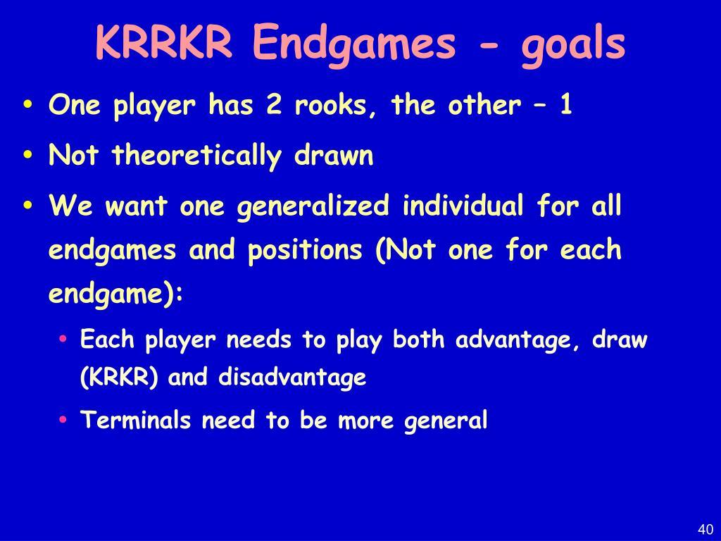 KRRKR Endgames - goals
