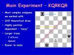 main experiment kqrkqr