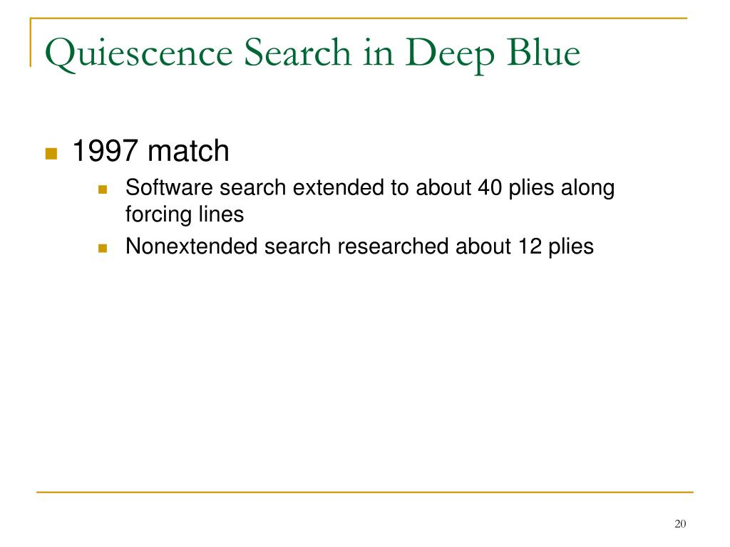 Quiescence Search in Deep Blue