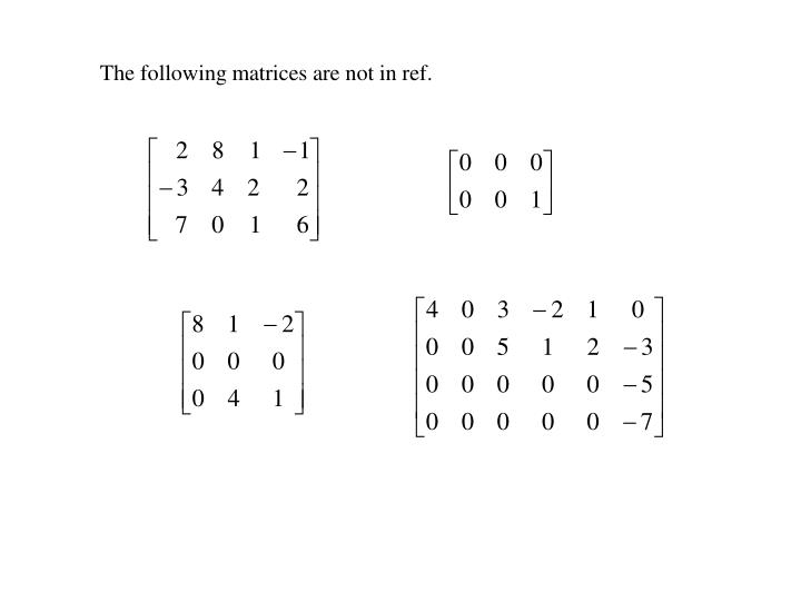 The following matrices are not in ref.
