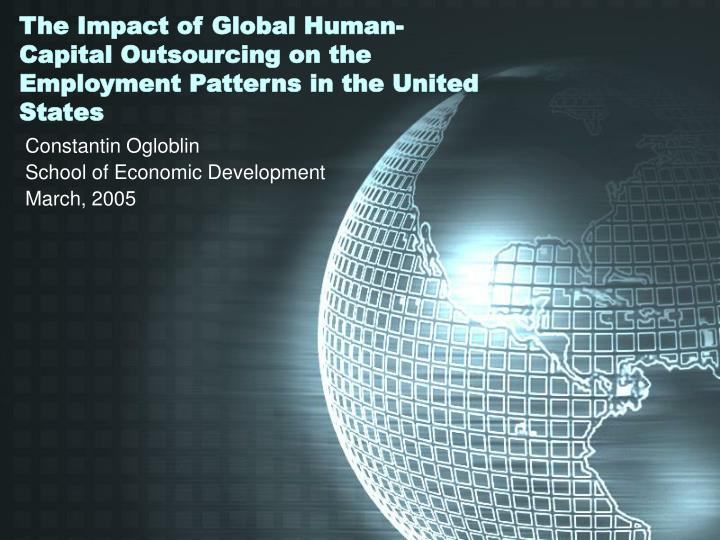 The impact of global human capital outsourcing on the employment patterns in the united states l.jpg
