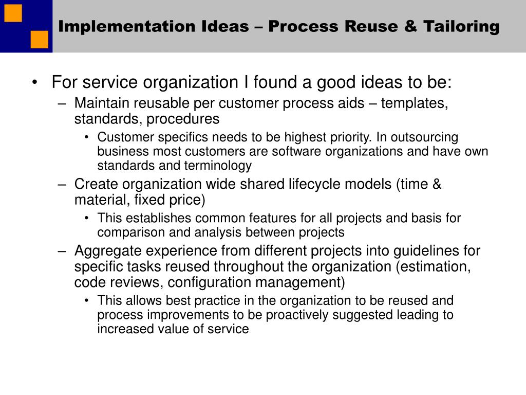 Implementation Ideas – Process Reuse & Tailoring