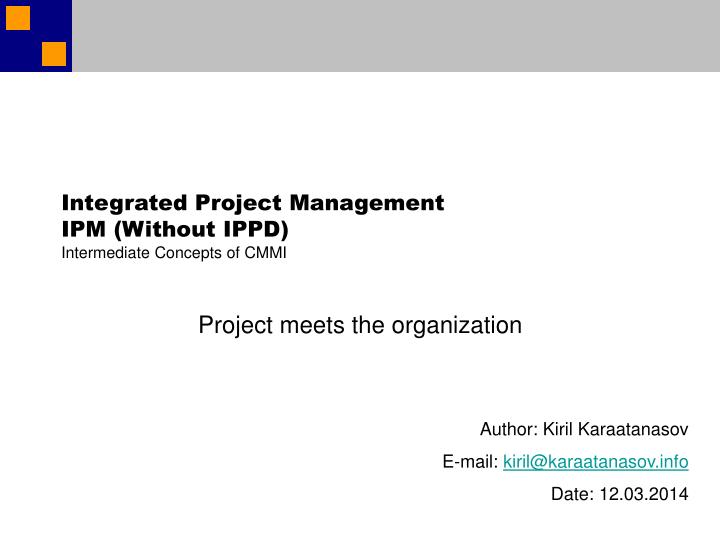 Integrated project management ipm without ippd intermediate concepts of cmmi l.jpg
