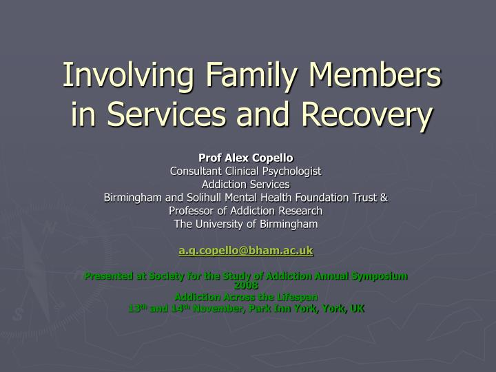 Involving family members in services and recovery l.jpg