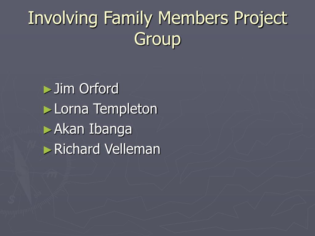 Involving Family Members Project Group