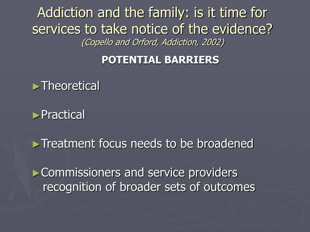 Addiction and the family: is it time for services to take notice of the evidence?