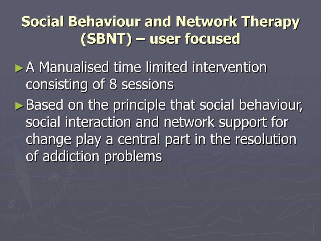 Social Behaviour and Network Therapy (SBNT) – user focused