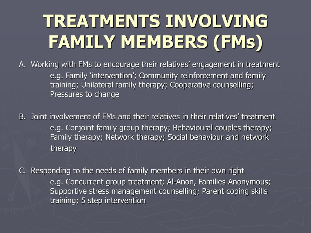 TREATMENTS INVOLVING FAMILY MEMBERS (FMs)