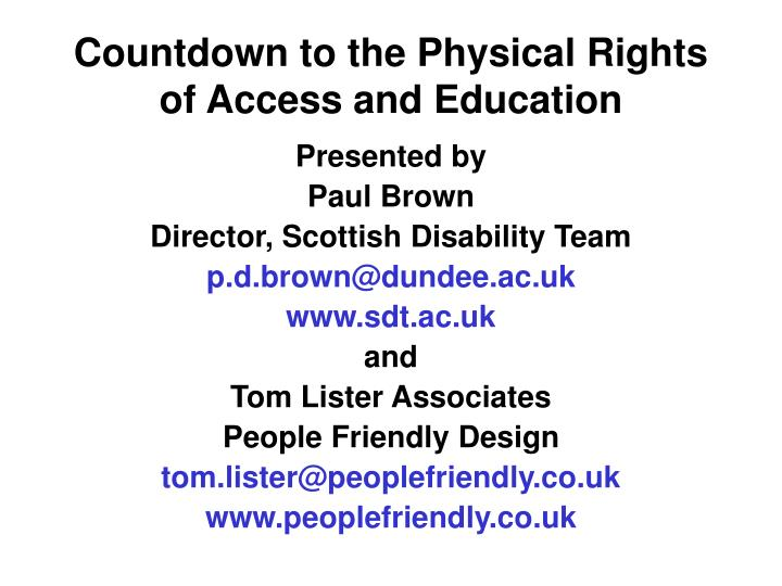 Countdown to the physical rights of access and education l.jpg