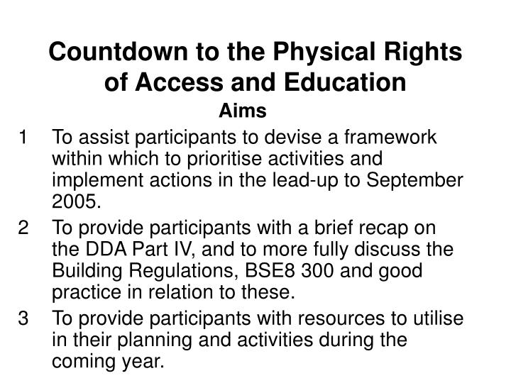 Countdown to the physical rights of access and education2 l.jpg