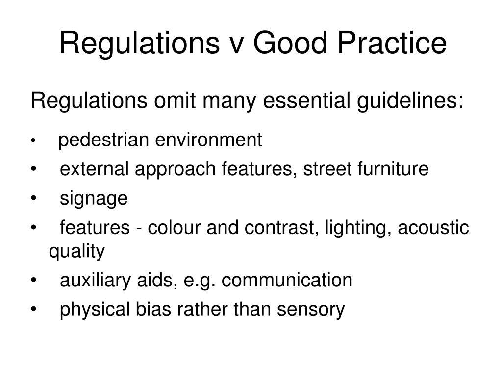 Regulations v Good Practice