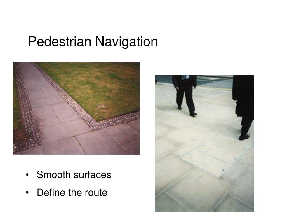 Pedestrian Navigation
