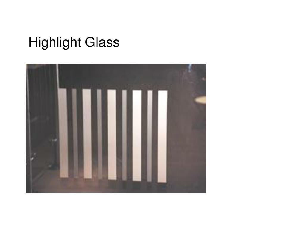 Highlight Glass
