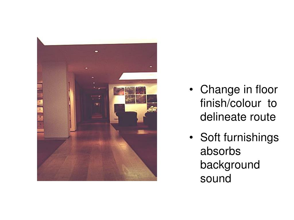 Change in floor finish/colour  to delineate route