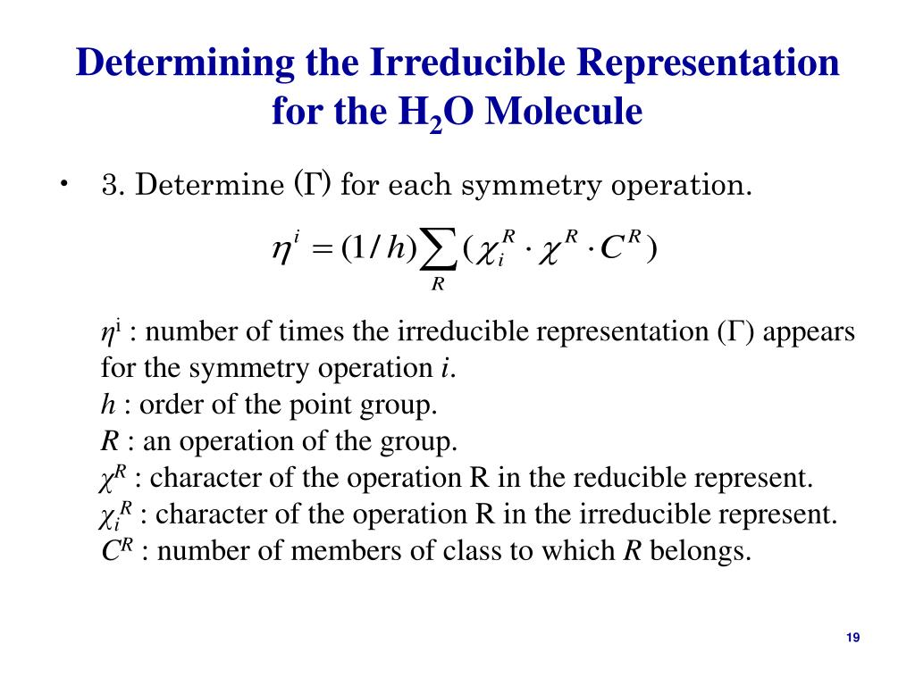 Determining the Irreducible Representation for the H