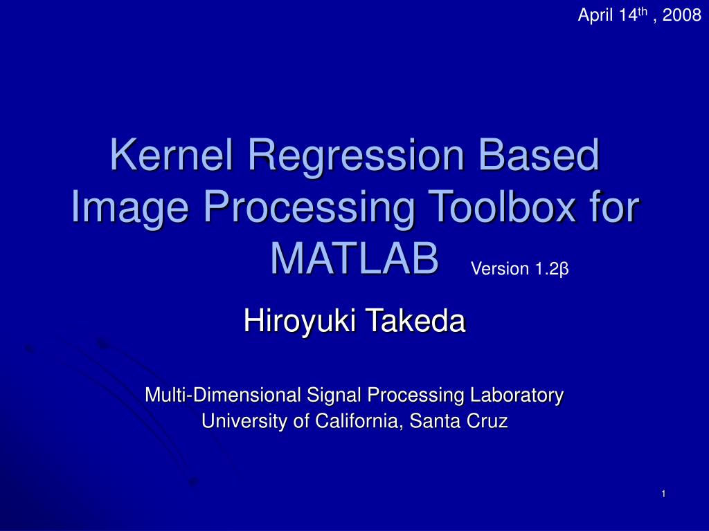 PPT - Kernel Regression Based Image Processing Toolbox for ...