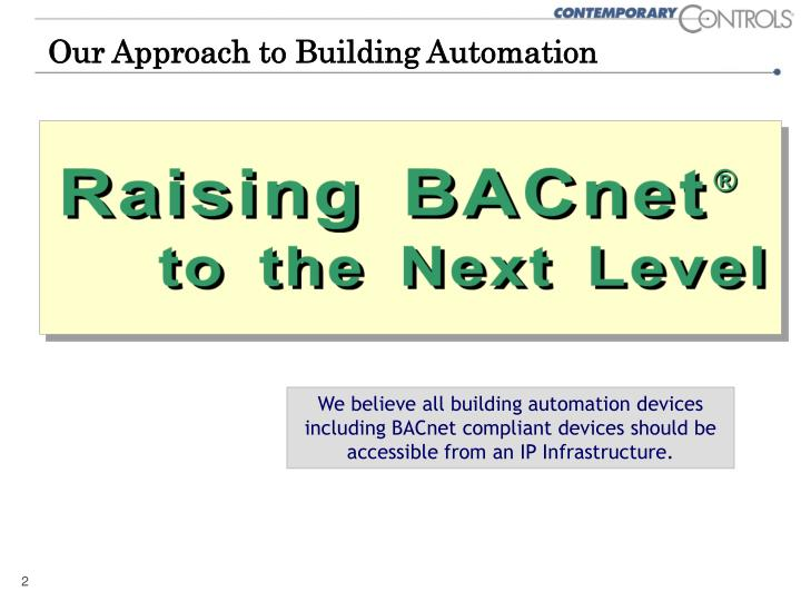 Our Approach to Building Automation