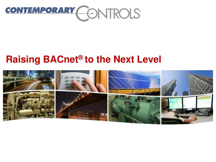 Raising bacnet to the next level