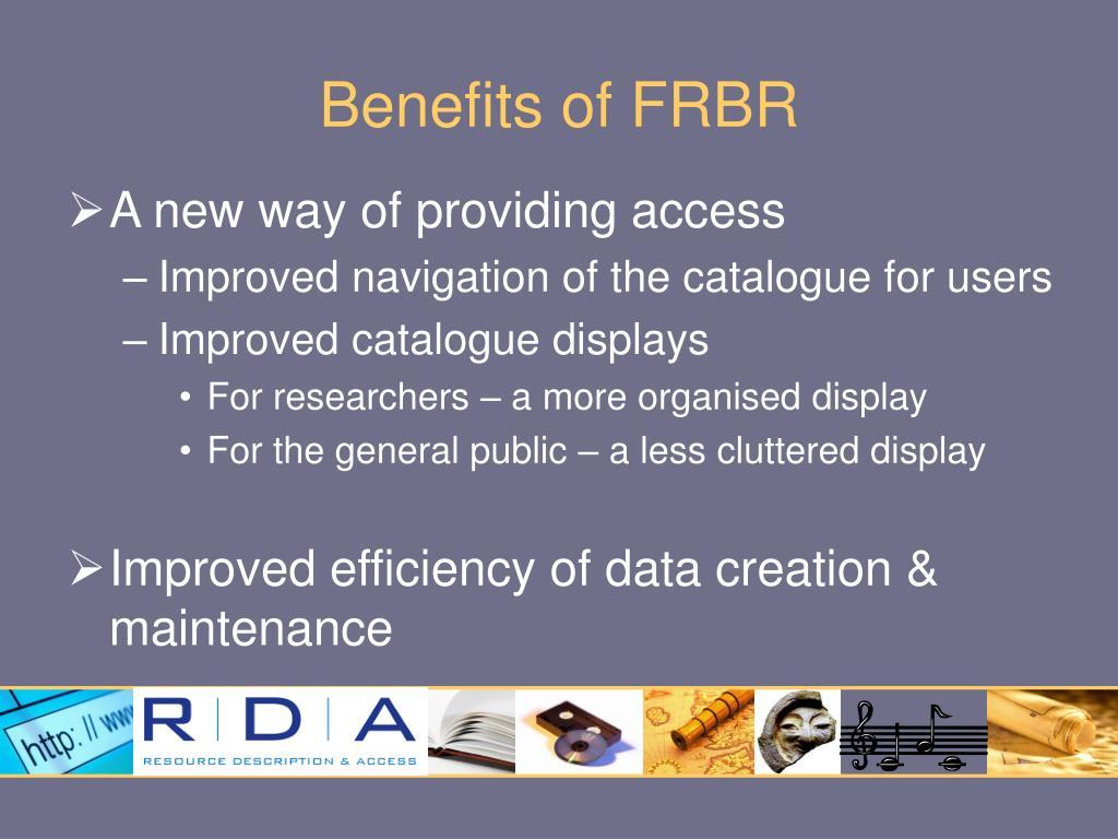 Benefits of FRBR