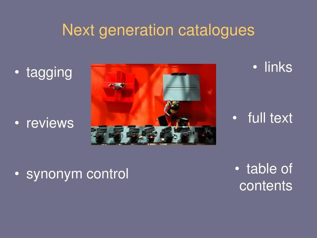 Next generation catalogues