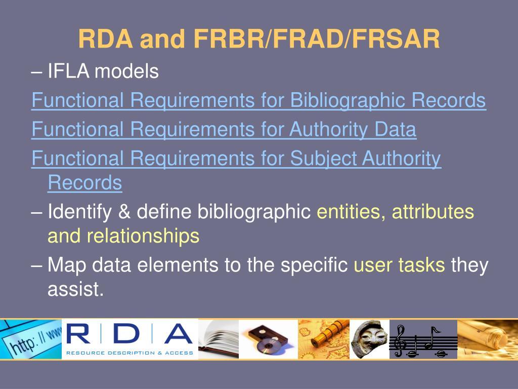 RDA and FRBR/FRAD/FRSAR