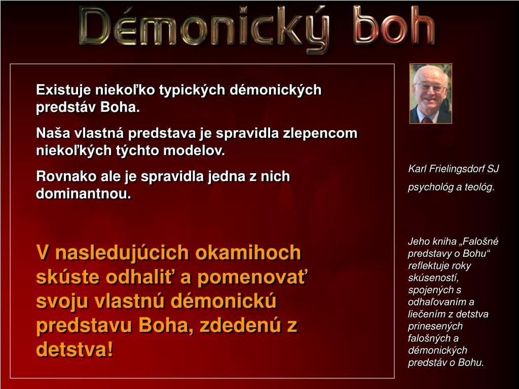 Existuje niekoľko typických démonických predstáv Boha.