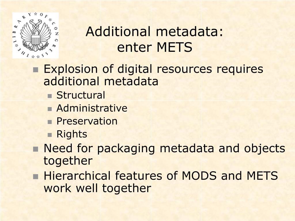 Additional metadata: enter METS