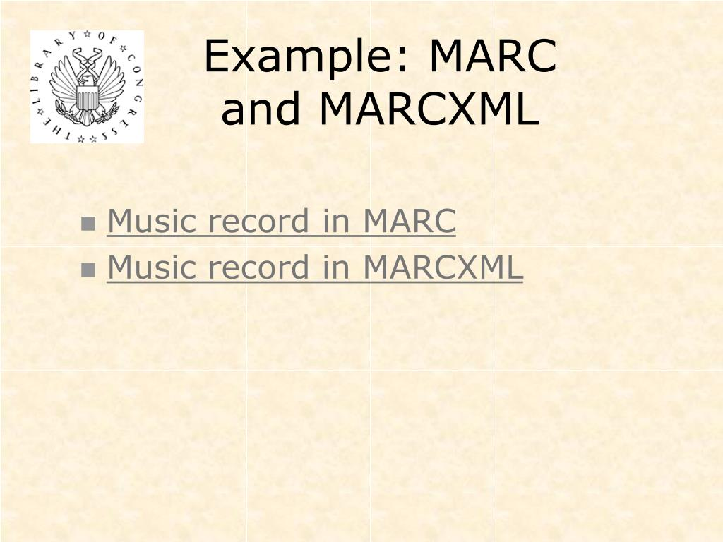 Example: MARC and MARCXML