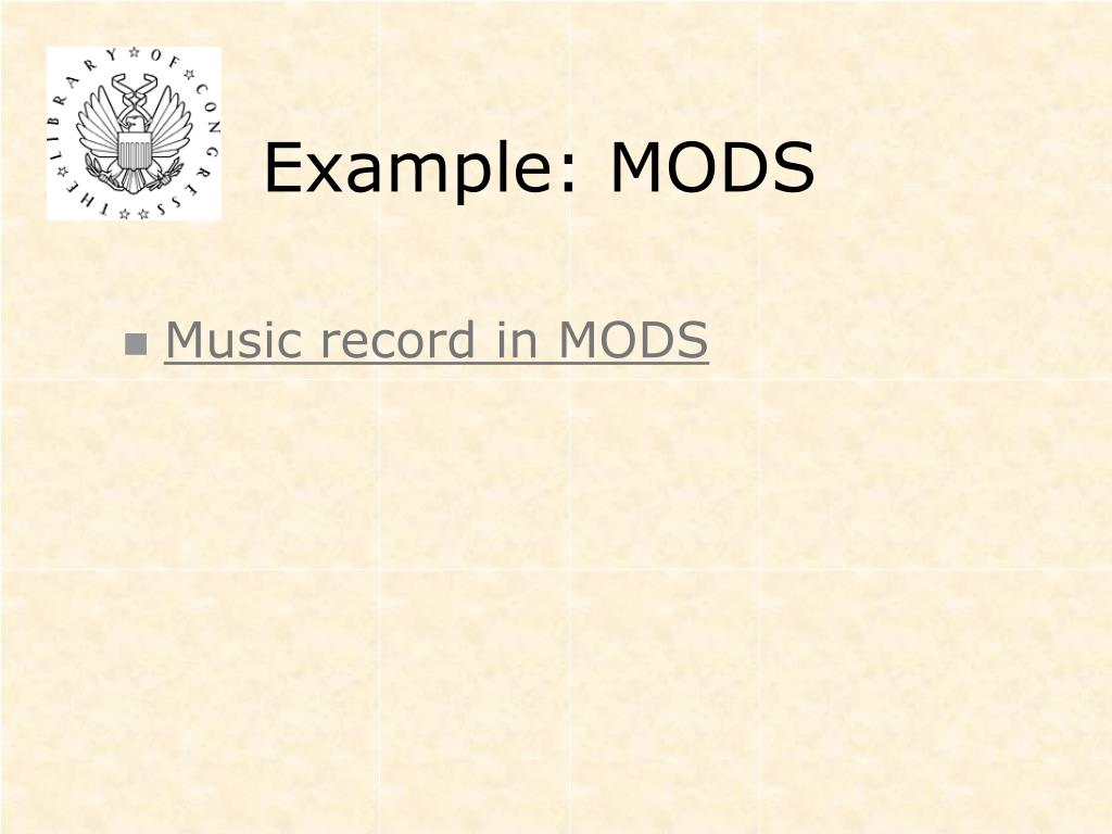 Example: MODS